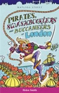 Pirates, Swashbucklers and Buccaneers of London