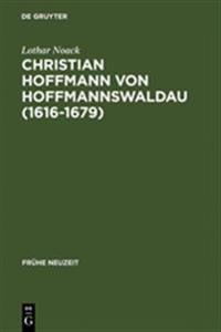Christian Hoffmann Von Hoffmannswaldau 1616-1679