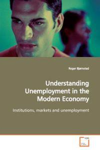 Understanding Unemployment in the Modern Economy