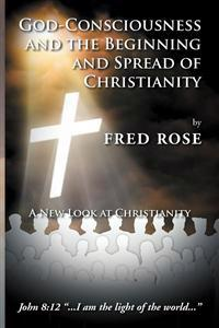 God-Consciousness and the Beginning and Spread of Christianity