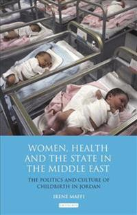 Women, Health And The State In The Middle East