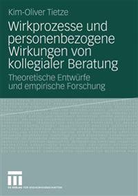 Wirkprozesse Und Personenbezogene Wirkungen Von Kollegialer Beratung