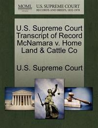 U.S. Supreme Court Transcript of Record McNamara V. Home Land & Cattle Co