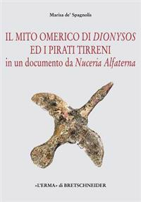 Il Mito Omerico Di Dionysos Ed I Pirati Tirreni: In Un Documento Di Nuceria Alfaterna