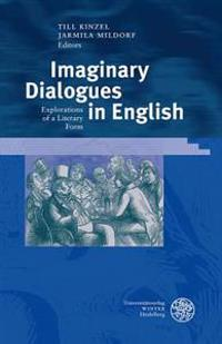 Imaginary Dialogues in English: Explorations of a Literary Form
