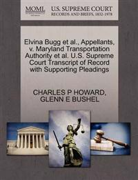 Elvina Bugg Et Al., Appellants, V. Maryland Transportation Authority Et Al. U.S. Supreme Court Transcript of Record with Supporting Pleadings