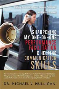 Sharpening My One-on-One Performance Facilitation & Helping Communication Skills