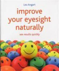 Improve your eyesight naturally - see results quickly