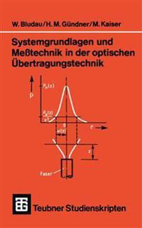 Systemgrundlagen Und Messtechnik in Der Optischen Übertragungstechnik