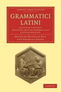 Grammatici Latini 8 Volume Paperback Set Grammatici Latini