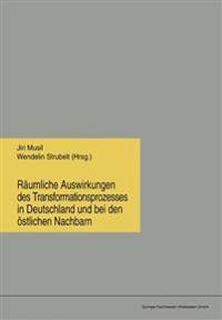 R umliche Auswirkungen Des Transformationsprozesses in Deutschland Und Bei Den  stlichen Nachbarn