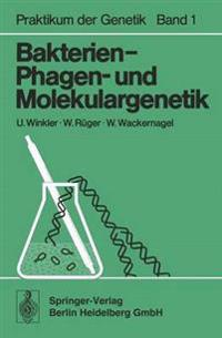 Bakterien-, Phagen-und Molekulargenetik