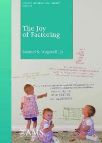 The Joy of Factoring