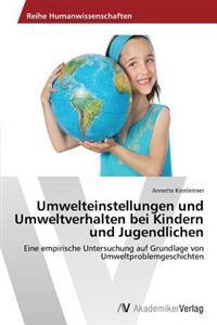 Umwelteinstellungen Und Umweltverhalten Bei Kindern Und Jugendlichen