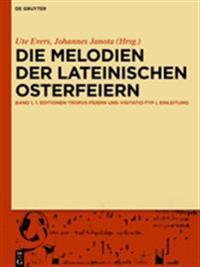 Die Melodien Der Lateinischen Osterfeiern: Editionen Und Kommentare