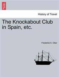 The Knockabout Club in Spain, Etc.