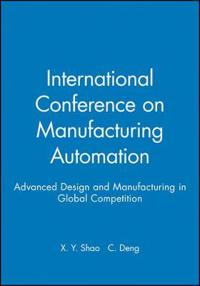 International Conference on Manufacturing Automation: Advanced Design and Manufacturing in Global Competition