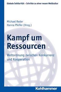 Kampf Um Ressourcen: Weltordnung Zwischen Konkurrenz Und Kooperation