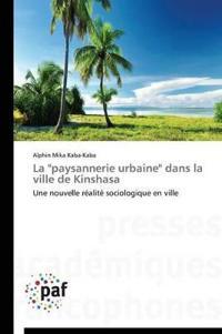 """La """"paysannerie Urbaine"""" Dans La Ville de Kinshasa"""