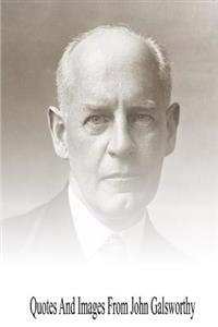 Quotes and Images from John Galsworthy