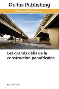 Les Grands D�fis de la Construction Panafricaine