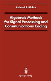 Algebraic Methods for Signal Processing and Communications Coding