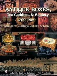 Antique Boxes, Tea Caddies, & Society 1700-1880