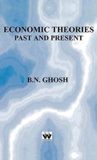 Economic Theories Past and Present