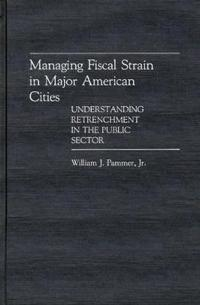 Managing Fiscal Strain in Major American Cities