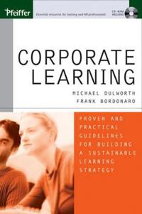 Corporate Learning: Proven and Practical Guidelines for Building a Sustainable Learning Strategy