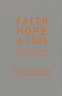 Faith  Hope  and Jobs - Stephen V. Monsma - böcker (9781589011113)     Bokhandel
