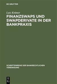 Finanzswaps Und Swapderivate in Der Bankpraxis
