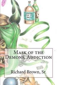 Mask of the Demons, Addiction
