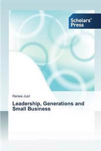 Leadership, Generations and Small Business