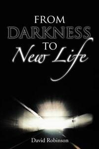 From Darkness to New Life