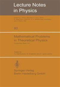 Mathematical Problems in Theoretical Physics