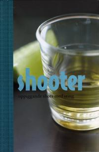 Shooter : uppiggande shots med sting