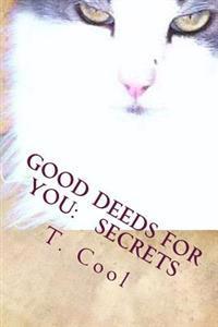 Good Deeds for You: Secrets