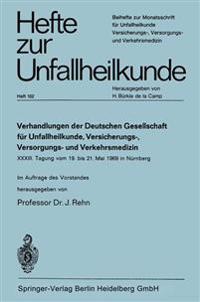 Verhandlungen Der Deutschen Genellschaft F r Unfallheilkunde, Versicherungs-, Versorgungs- Und Verkehrsmedizin E. V.