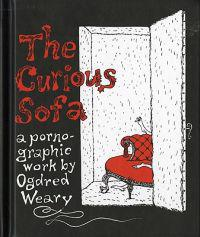The Curious Sofa: A Pornographic Work by Ogdred Weary