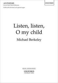 Listen, listen, O my child