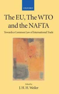 The Eu, the Wto, and the Nafta