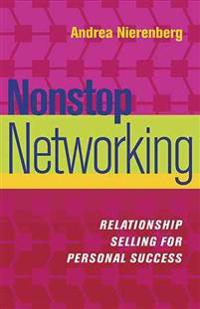 Nonstop Networking: Relationship Selling for Personal Success