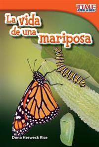 La Vida de una Mariposa = A Butterfly's Life