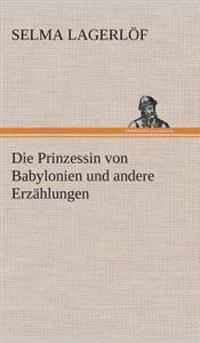 Die Prinzessin Von Babylonien Und Andere Erzahlungen