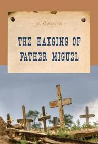 The Hanging of Father Miguel