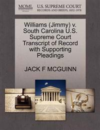 Williams (Jimmy) V. South Carolina U.S. Supreme Court Transcript of Record with Supporting Pleadings