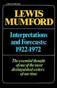 Interpretations & Forecasts 1922-1972: Studies in Literature, History, Biography, Technics, and Contemporary Society