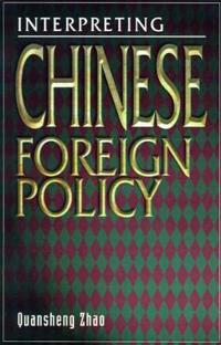 Interpreting Chinese Foreign Policy