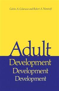 Adult Development, a New Dimension in Psychodynamic Theory and Practice